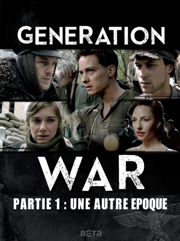 Generation War - Une autre époque (1/3) | Kadelbach, Philipp (Réalisateur)