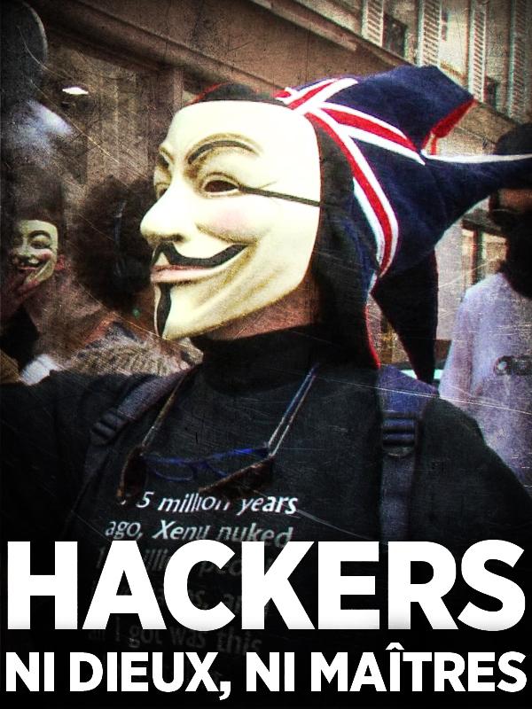 Hackers, ni dieux ni maîtres | Benoit, Fabien (Réalisateur)