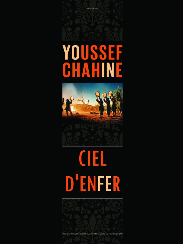 Ciel d'enfer | Chahine, Youssef (Réalisateur)
