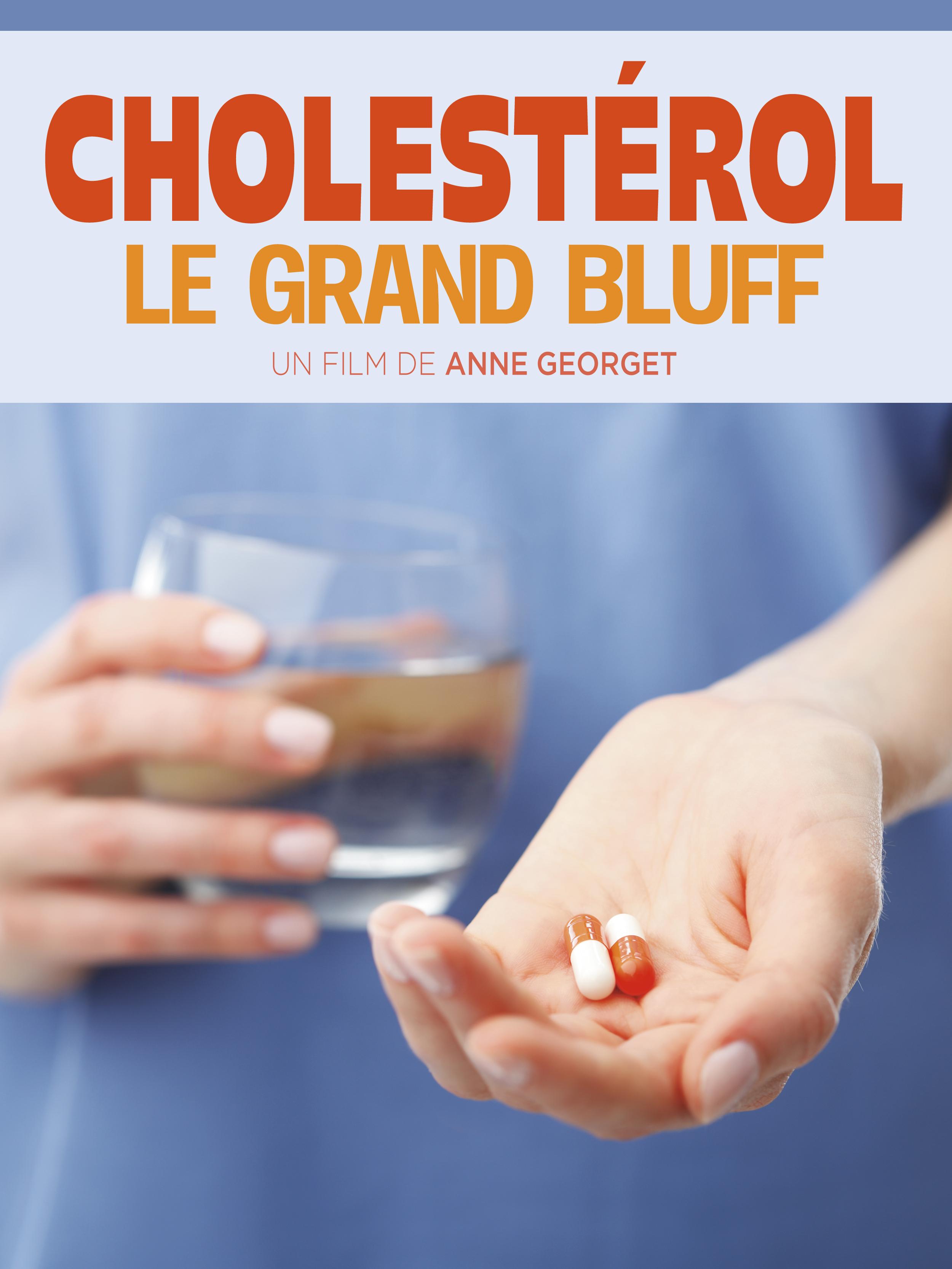 Cholestérol, le grand Bluff   Georget, Anne (Réalisateur)