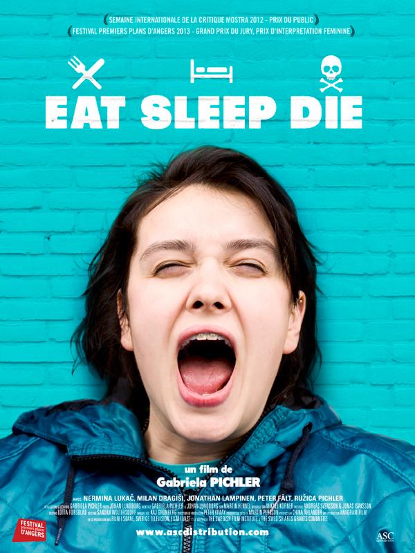 Eat Sleep Die | Pichler, Gabriela (Réalisateur)