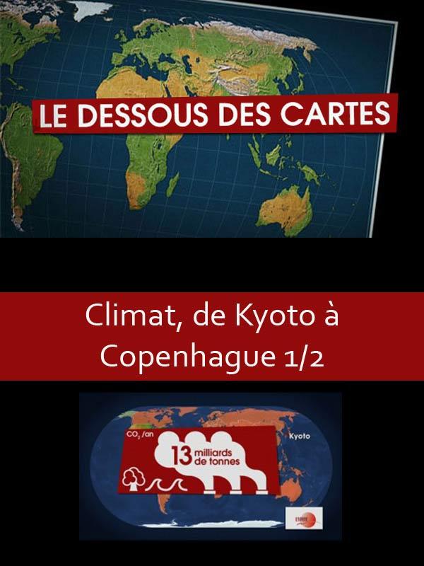 Le Dessous des cartes - Climat, de Kyoto à Copenhague 1/2 | Lernoud, Frédéric (Réalisateur)