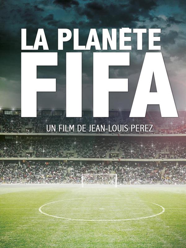 La Planète FIFA | Perez, Jean-Louis (Réalisateur)