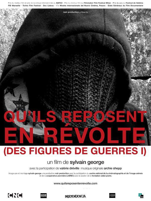 Qu'ils reposent en révolte (Des figures de guerre !)   George, Sylvain (Réalisateur)