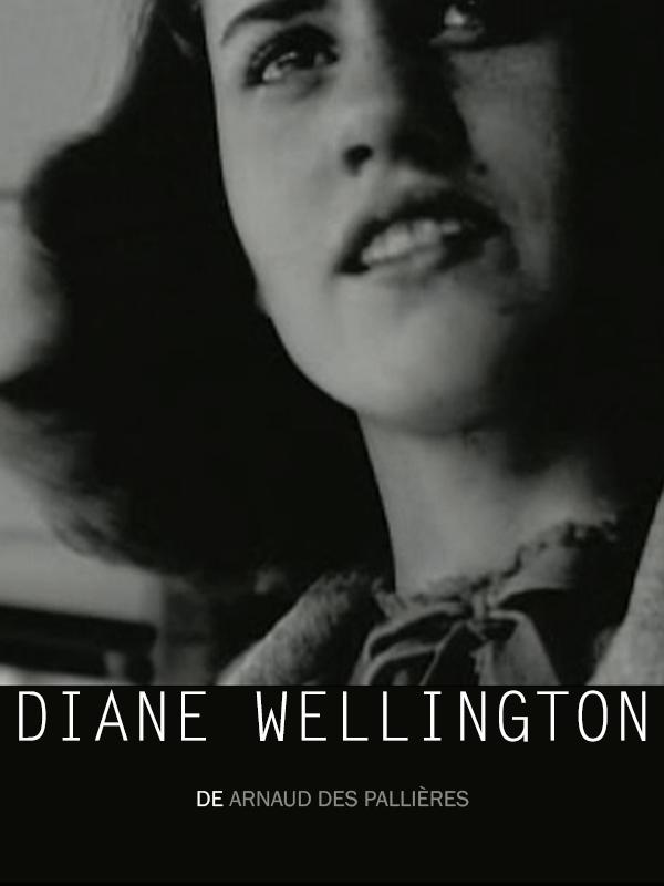 Diane Wellington | des Pallières, Arnaud (Réalisateur)