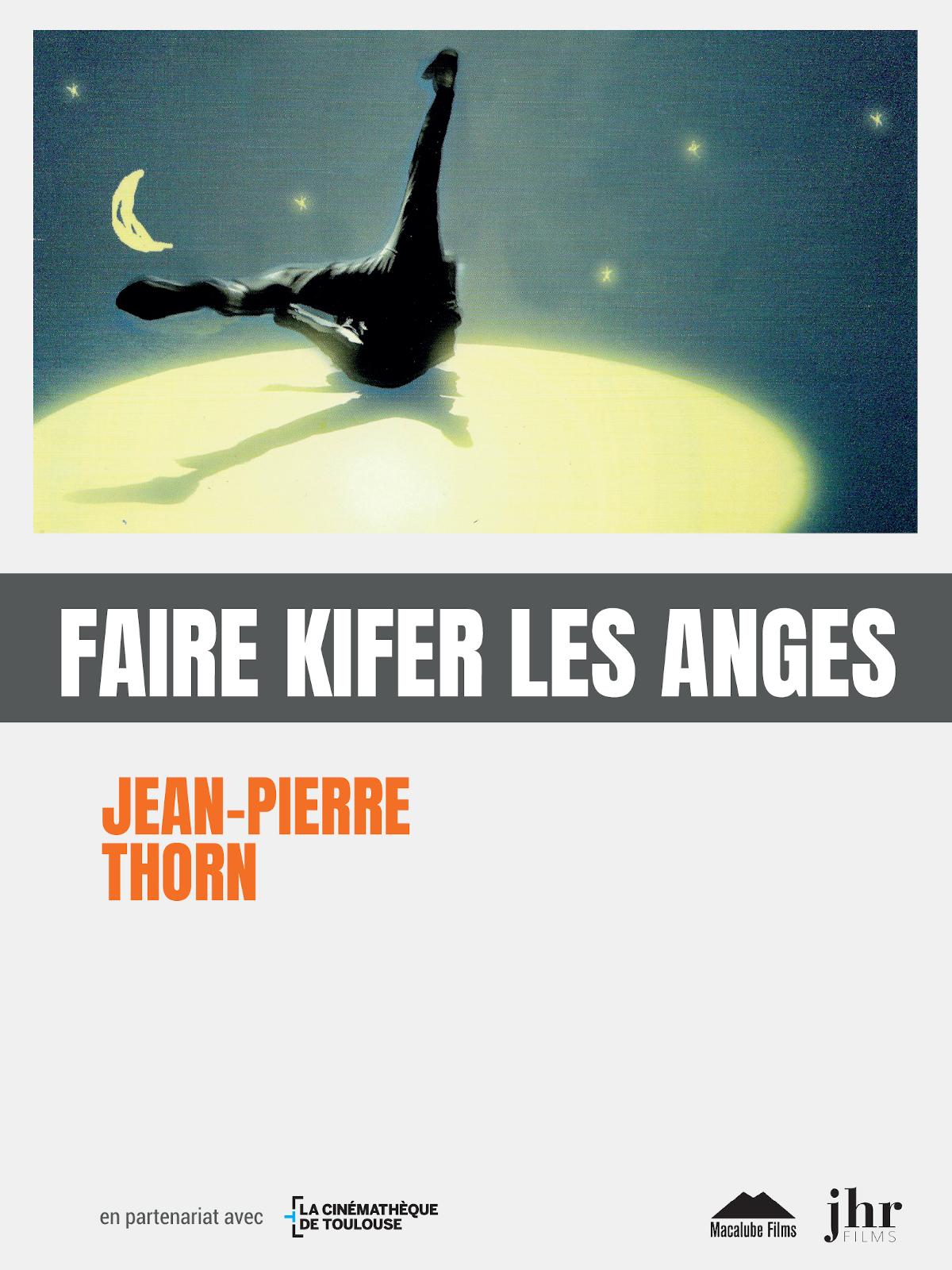 Faire kifer les anges | Thorn, Jean-Pierre (Réalisateur)