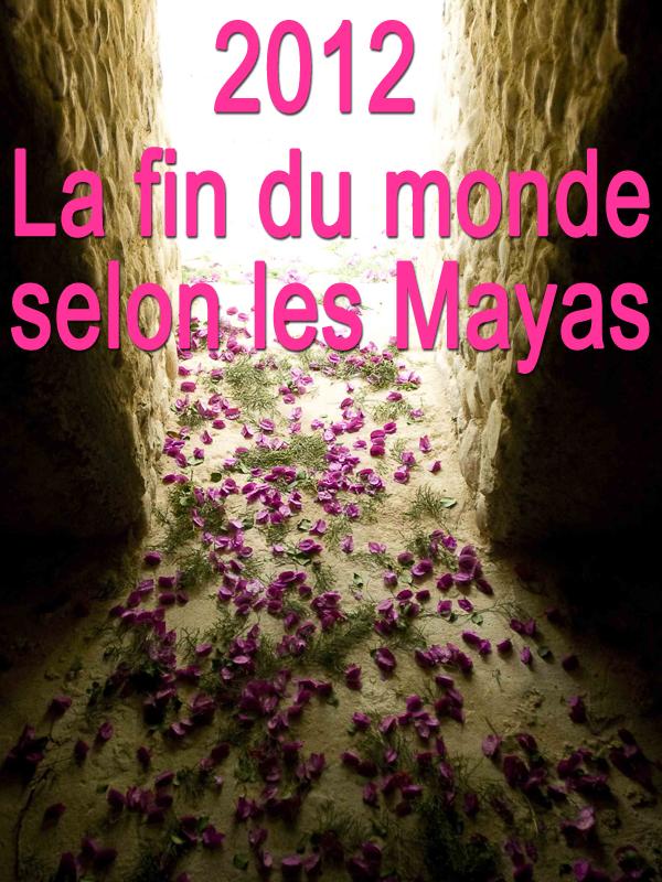 2012 – La fin du monde selon les Mayas | Kring Buset, Shannon (Réalisateur)