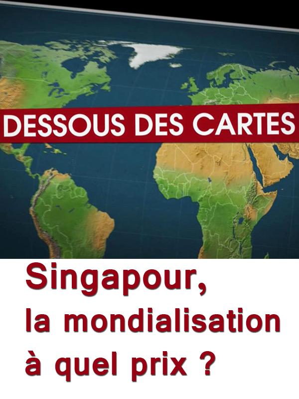 Le Dessous des cartes - Singapour, la mondialisation à quel prix ? | Victor, Jean-Christophe (Réalisateur)