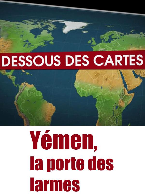 Dessous des cartes - Yémen, la porte des larmes | Victor, Jean-Christophe (Réalisateur)