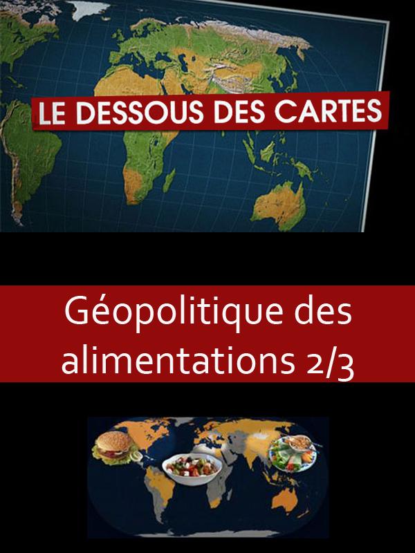 Le Dessous des cartes - Géopolitique des alimentations 2/3 | Victor, Jean-Christophe (Réalisateur)