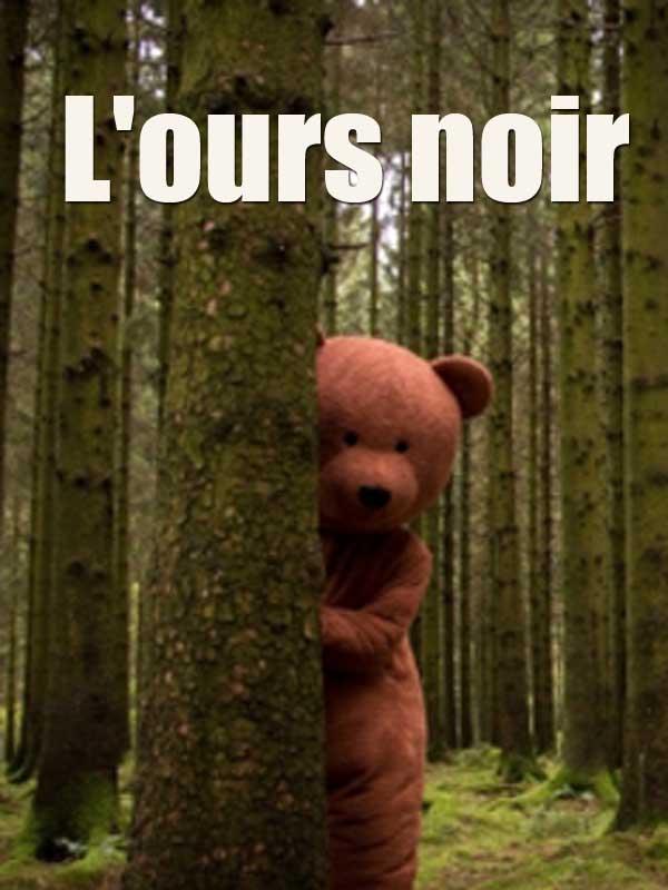L'ours noir | Seron, Xavier (Réalisateur)