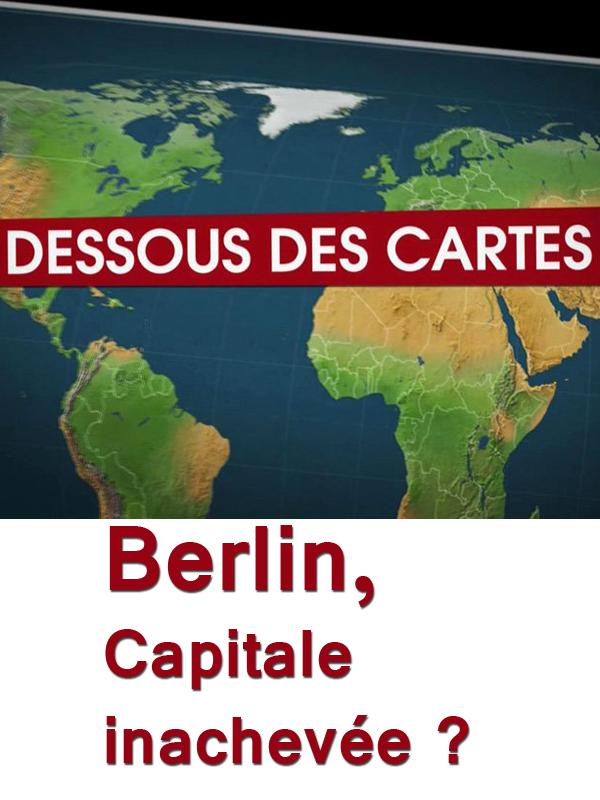 Dessous des cartes - Berlin, capitale inachevée ? | Victor, Jean-Christophe (Réalisateur)