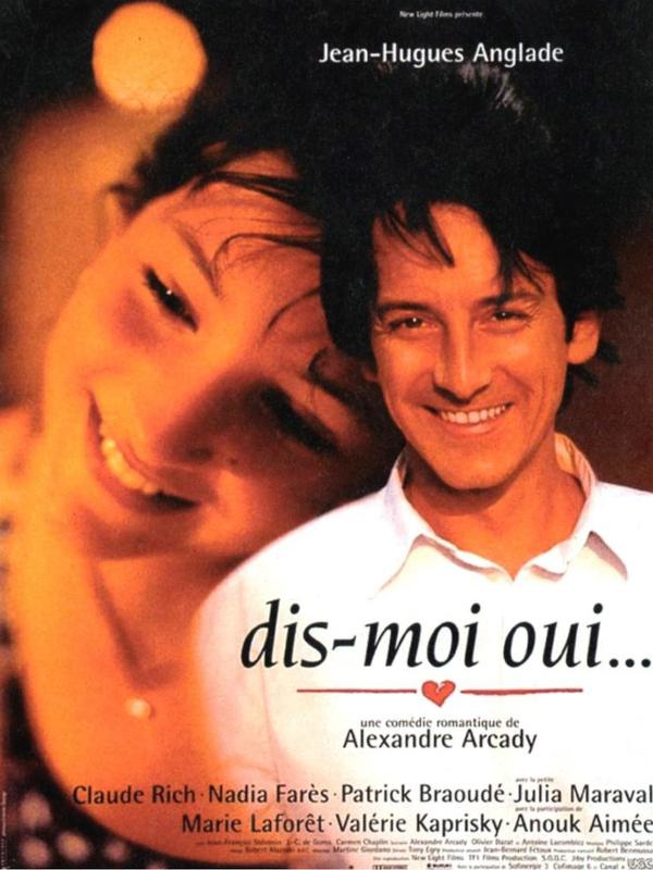 Dis-moi oui... | Arcady, Alexandre (Réalisateur)