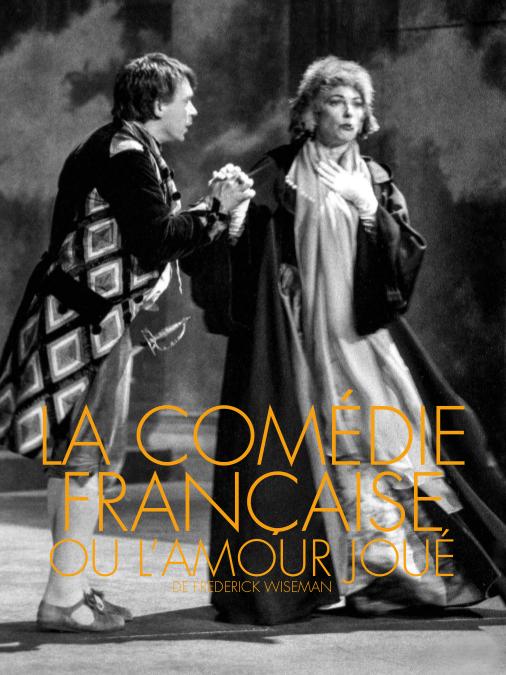 La Comédie-Française ou l'Amour joué | Wiseman, Frederick (Réalisateur)