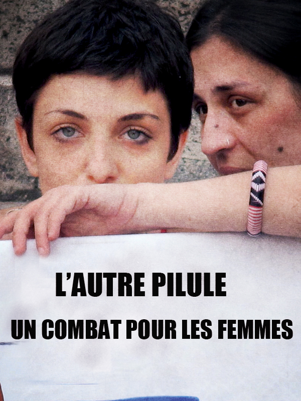 L'autre pilule, un combat pour les femmes | Castella Et Ted Anspach, Charles (Réalisateur)