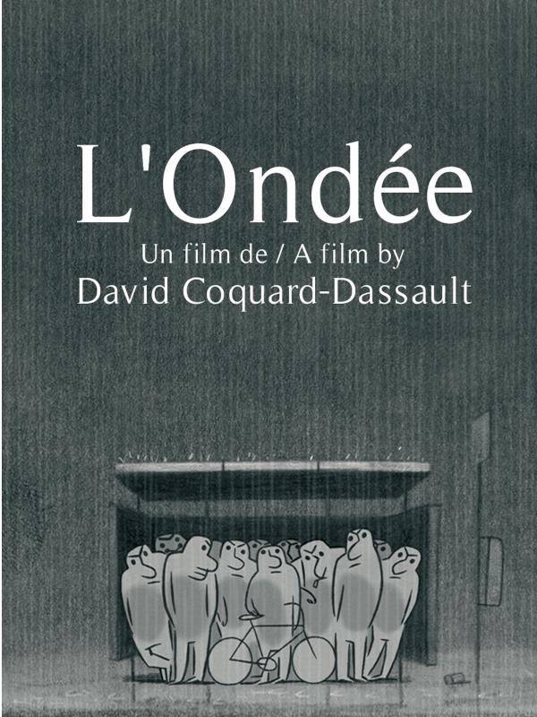 L'Ondée | Coquard-Dassault, David (Réalisateur)