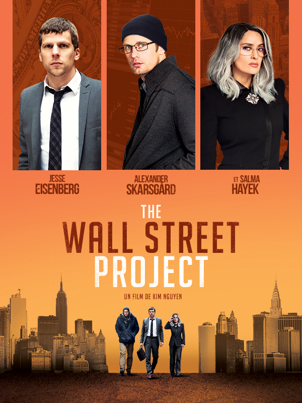 The Wall Street Project | Nguyen, Kim (Réalisateur)