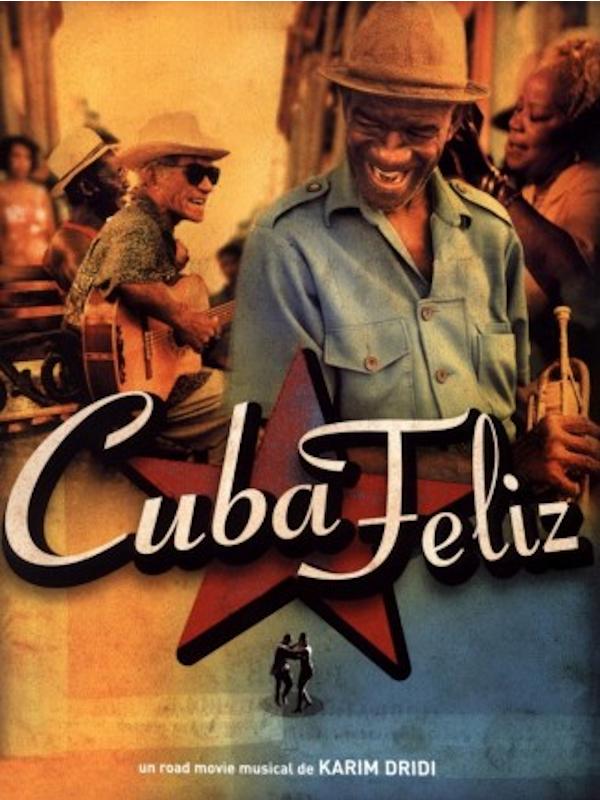 Cuba feliz | Dridi, Karim (Réalisateur)