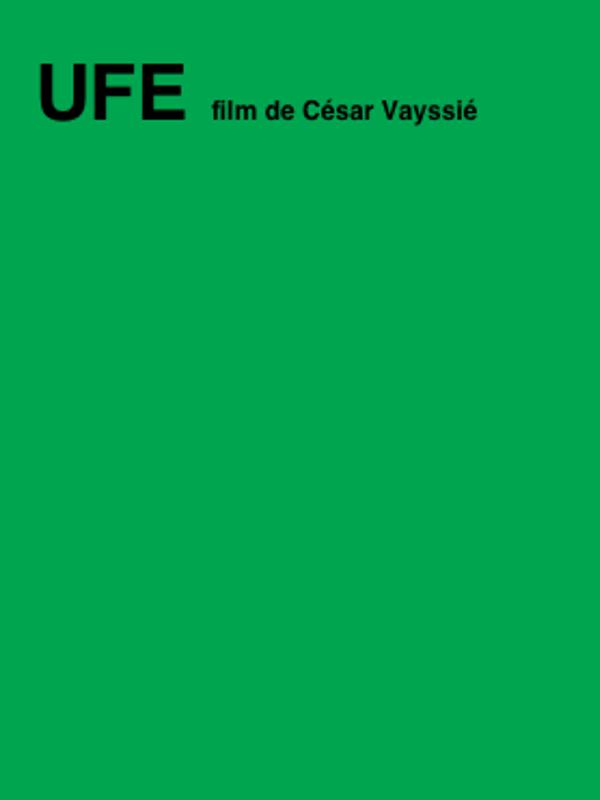 UFE (Unfilmévènement) | Vayssié, César (Réalisateur)