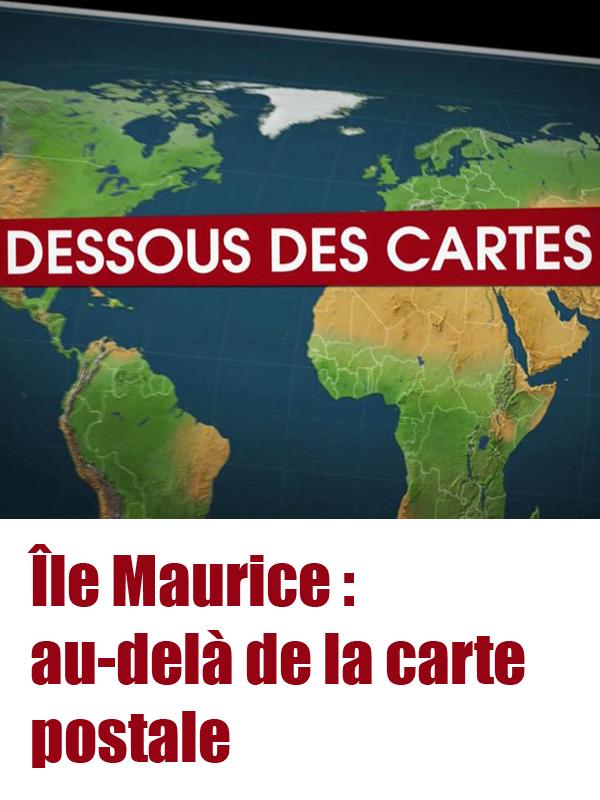 Le Dessous des cartes - Île Maurice : au-delà de la carte postale | Victor Et Frédéric Lernoud, Jean-christophe (Réalisateur)