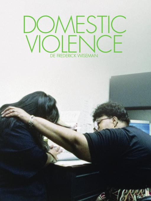 Domestic Violence | Wiseman, Frederick (Réalisateur)