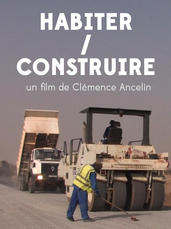 Habiter / Construire | Clémence Ancelin,  (Réalisateur)