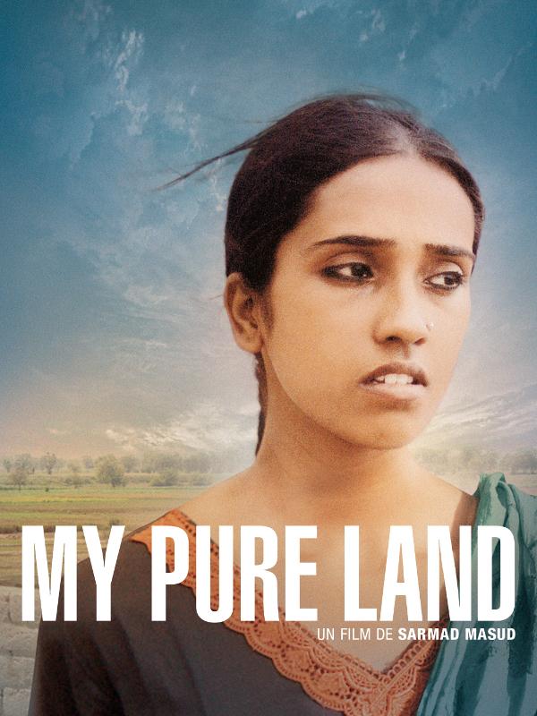 My Pure Land | Masud, Sarmad (Réalisateur)