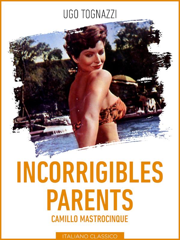 Incorrigibles parents | Mastrocinque, Camillo (Réalisateur)
