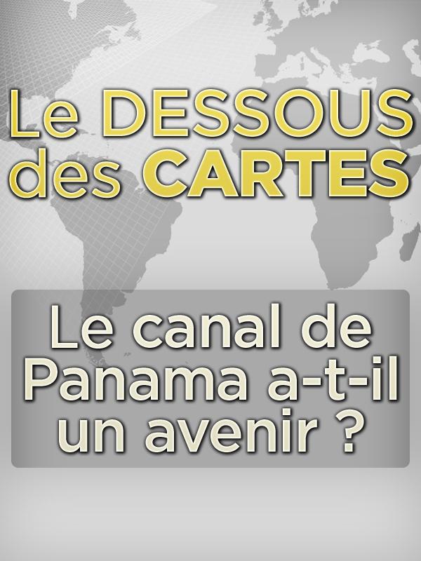 Le Dessous des cartes - Le canal de Panama a-t-il un avenir ? | Victor, Jean-Christophe (Réalisateur)