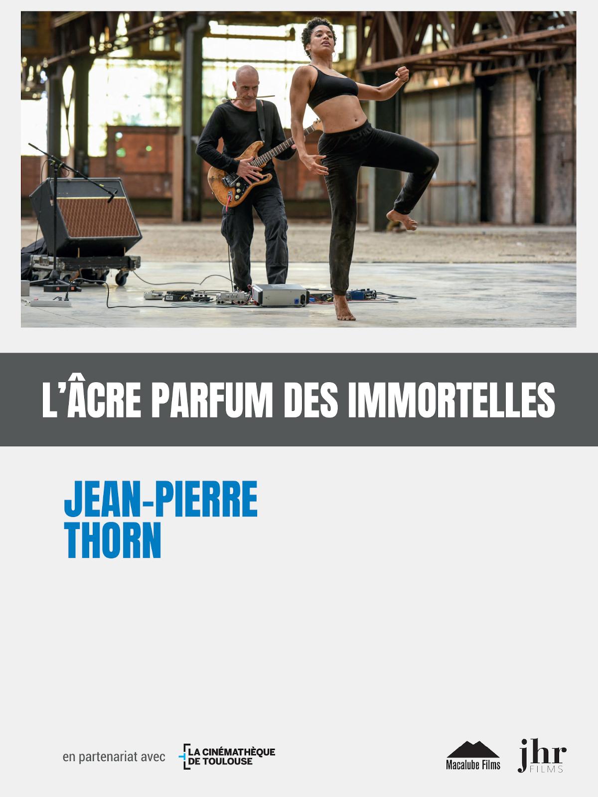 L'Âcre Parfum des immortelles | Thorn, Jean-Pierre (Réalisateur)