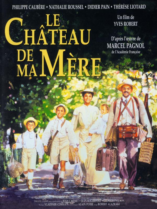 Le Château de ma mère | Robert, Yves (Réalisateur)