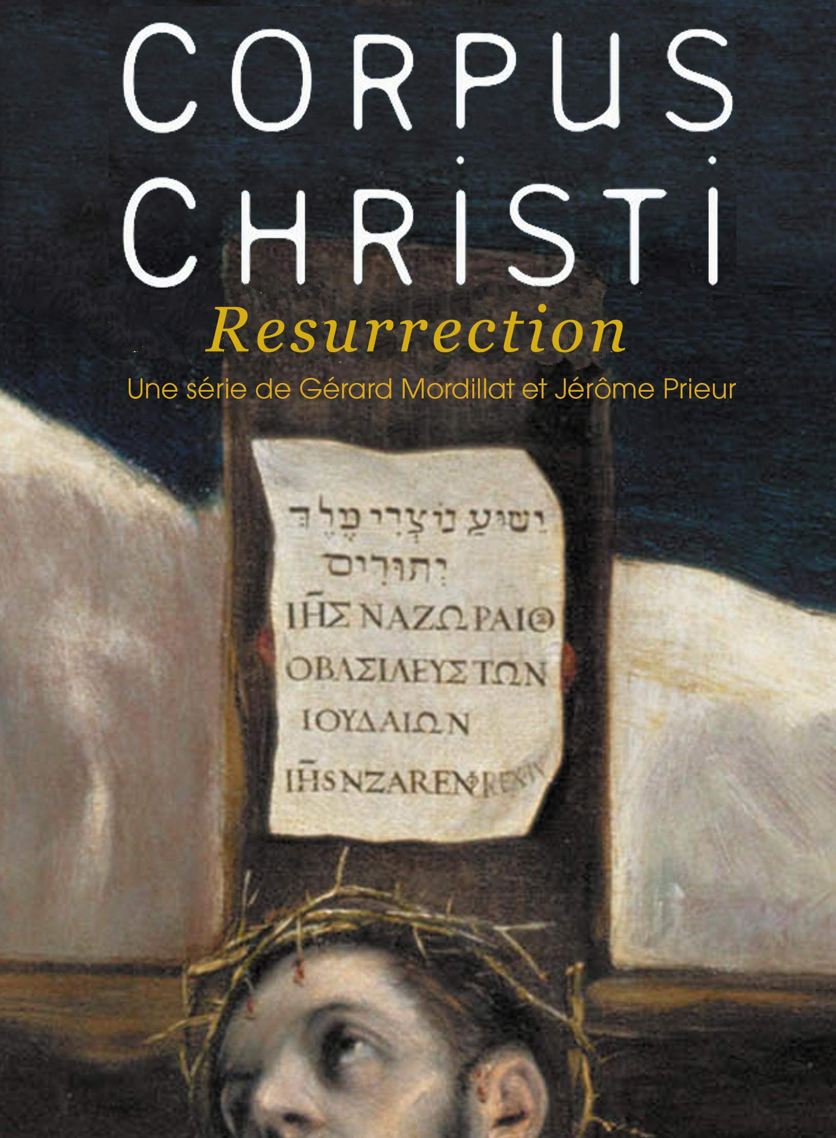 Corpus Christi - Résurrection | Mordillat, Gérard (Réalisateur)