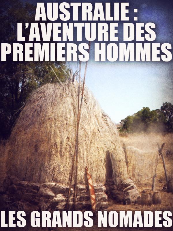 Australie : l'aventure des premiers hommes - Les grands nomades | Dean Et Martin Butler, Bentley (Réalisateur)