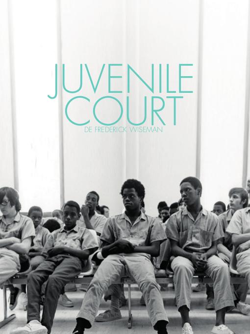 Juvenile court | Wiseman, Frederick (Réalisateur)