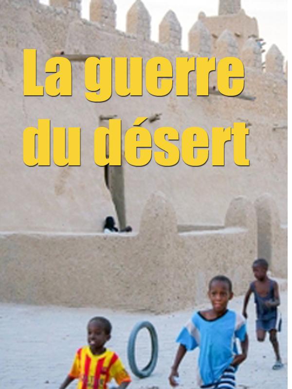 La guerre du désert - Les islamistes dans le Sahara   Frenz, Nadja (Réalisateur)