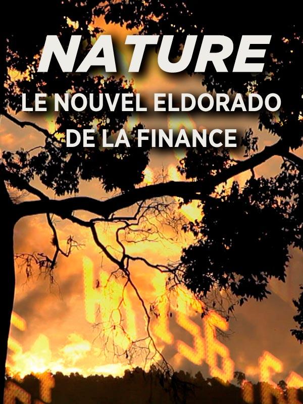 Nature, le nouvel eldorado de la finance | Feydel Et Denis Delestrac, Sandrine (Réalisateur)