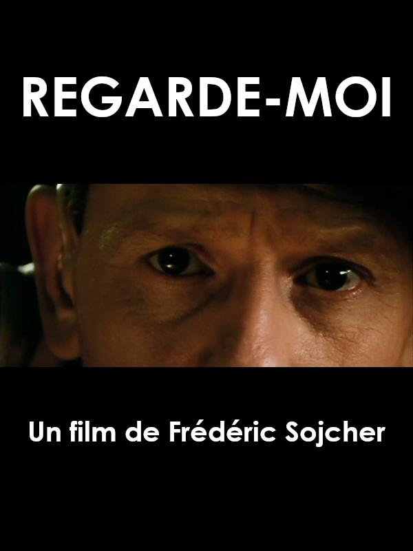 Regarde-moi   Sojcher, Frédéric (Réalisateur)