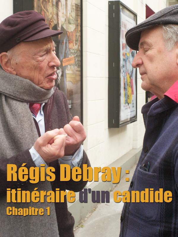 Régis Debray : itinéraire d'un candide - Chapitre 1 | Kergoat, Yannick (Réalisateur)