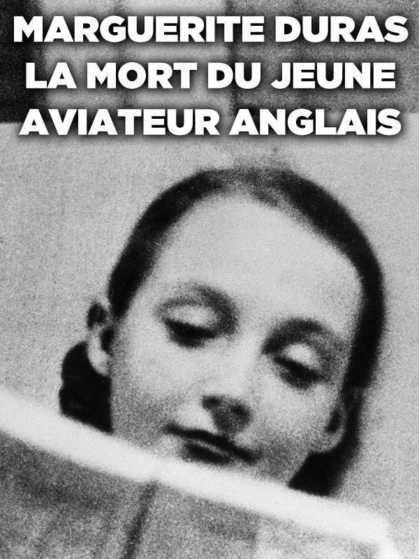 Marguerite Duras - La mort du jeune aviateur anglais | Jacquot, Benoît (Réalisateur)