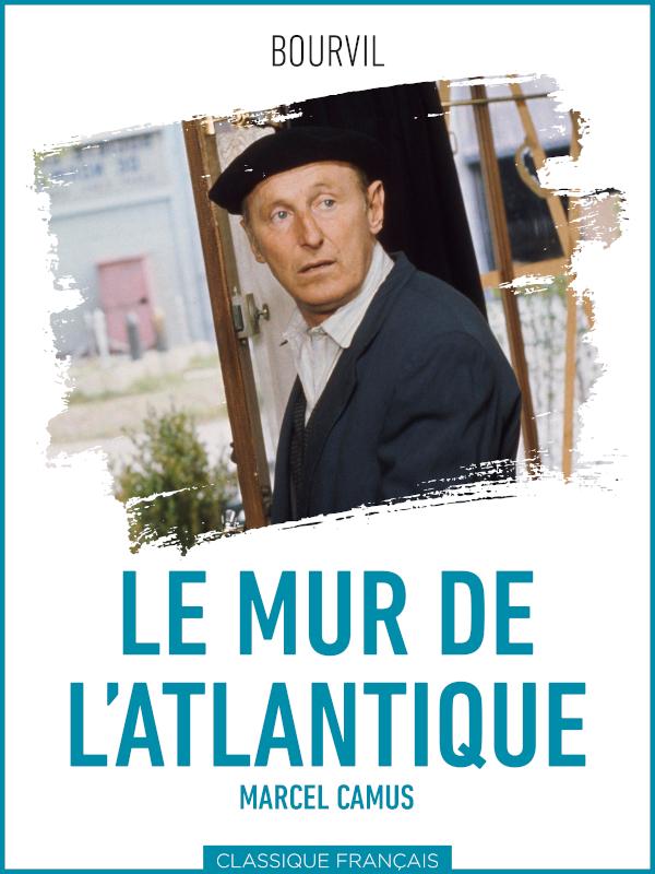 Le Mur de l'Atlantique   Camus, Marcel (Réalisateur)