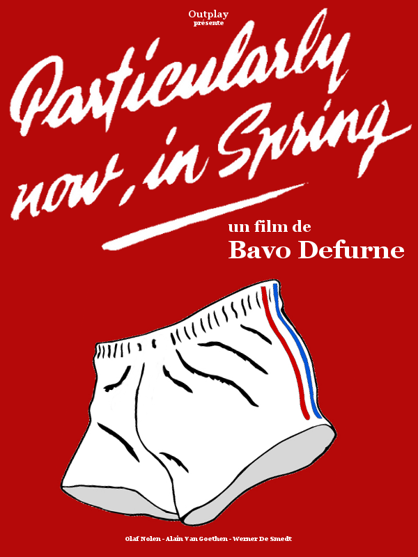 Particularly now, in Spring | Defurne, Bavo (Réalisateur)