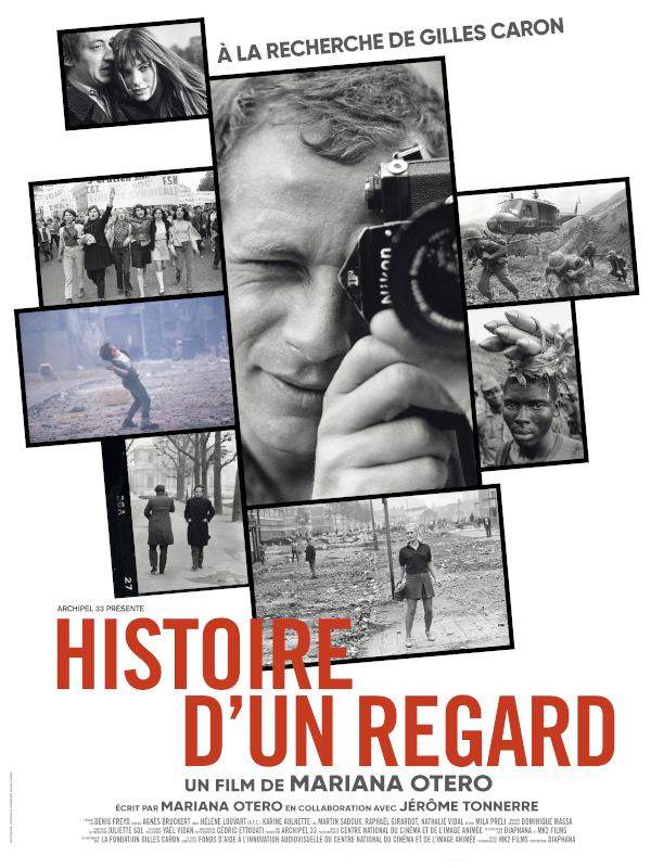 Histoire d'un regard : à la recherche de Gilles Caron | Otero, Mariana (Réalisateur)