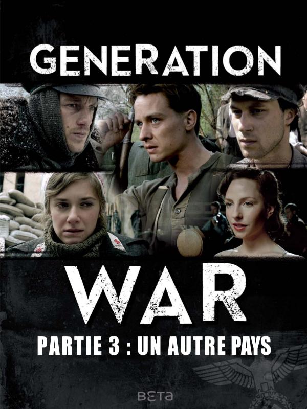Generation War - Un autre pays (3/3) | Kadelbach, Philipp (Réalisateur)