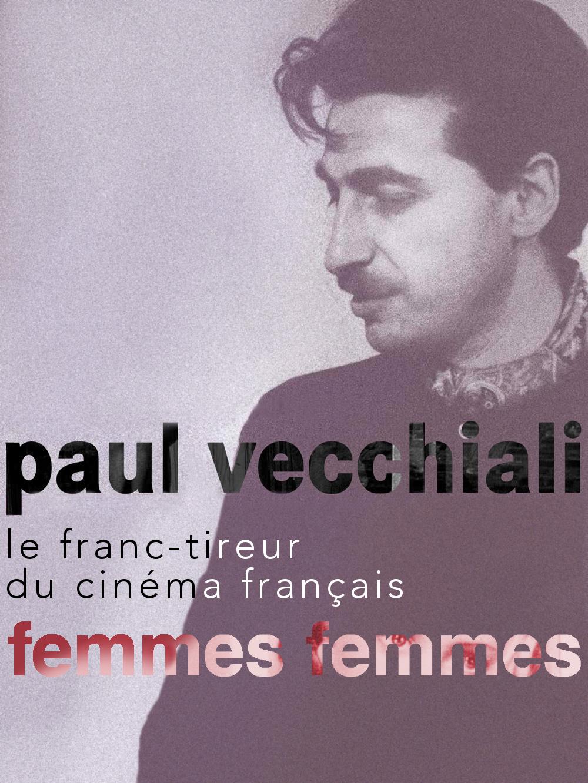 Femmes femmes | Vecchiali, Paul (Réalisateur)