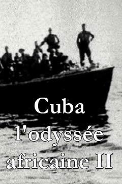 Cuba, une odyssée africaine 2/2 | El Tahri, Jihan (Réalisateur)