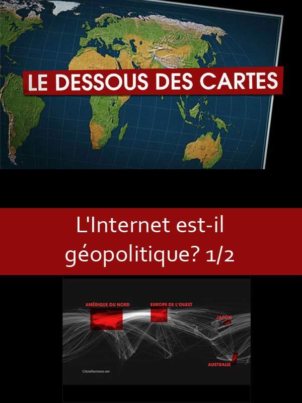 Le Dessous des cartes - L'Internet est-il géopolitique ? 1/2 | Ozil, Didier (Réalisateur)