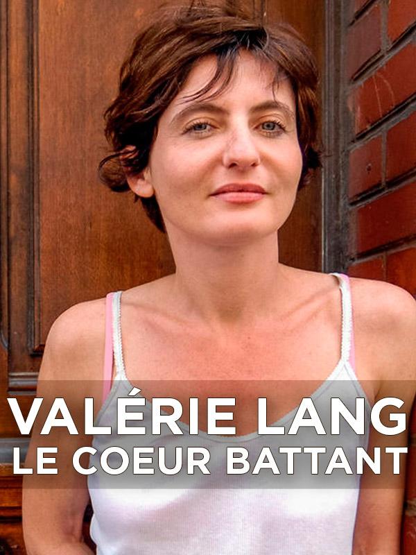 Valérie Lang - Le Coeur battant | Cottenceau, Isabelle (Réalisateur)