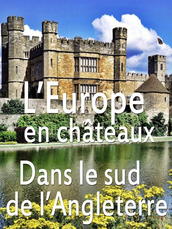 L'Europe en châteaux - Dans le sud de l'Angleterre | Von Boehm, Gero (Réalisateur)