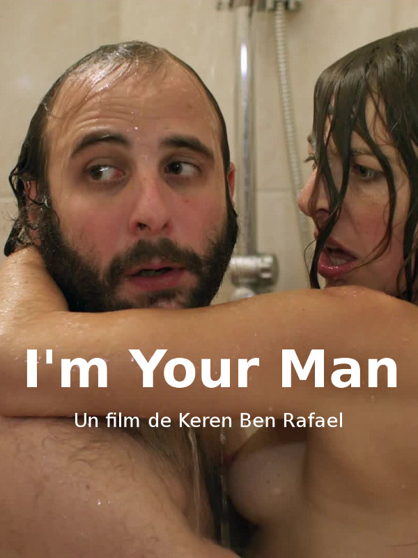 I'm Your Man | Ben Rafael, Keren (Réalisateur)