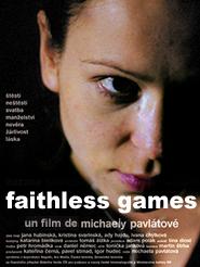 Faithless games | Pavlátová, Michaela (Réalisateur)